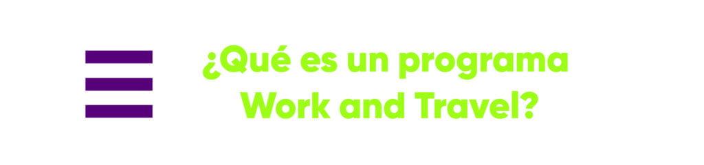 ¿Qué es un programa Work and Travel?